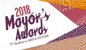 Mayor's Awards for Excellence in Arts & Culture